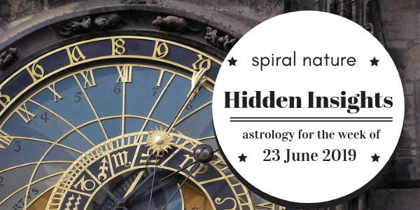Hidden Insights: Astrology for the week of 23 June 2019