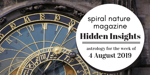 Hidden Insights: Astrology for the week of 4 August 2019