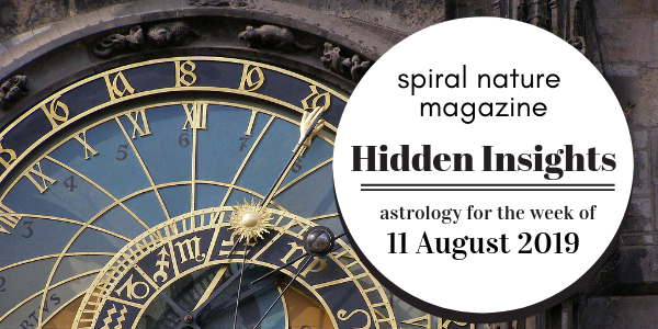 Hidden Insights: Astrology for the week of 11 August 2019