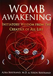 Womb Awakening by Azra and Seren Bertrand