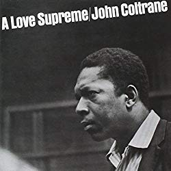 A Love Supreme, by John Coltrane