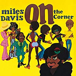 On the Corner, by Miles Davis