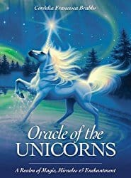 Oracle of the Unicorns: A Realm of Magic, Miracles & Enchantment by Cordelia Francesca Brabbs