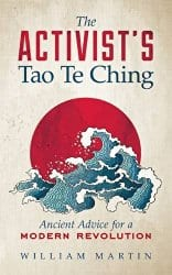 The Activist's Tao Te Ching, by William Martin