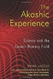 The Akashic Experience, edited by Ervin Laszlo