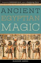 Ancient Egyptian Magic, by Eleanor Harris