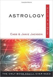 Astrology, Plain & Simple, by Cass and Janie Jackson