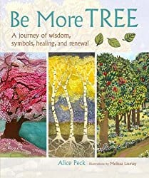 Be More Tree, by Alice Peck