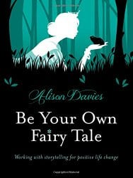 Be Your Own Fairy Tale, by Alison Davies
