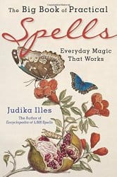 The Big Book of Practical Spells, by Judika Illes