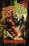 Confessions of a Black Magician, by Nathan Neuharth