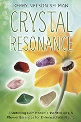 Crystal Resonance, by Kerry Nelson Selman