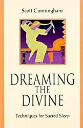 Dreaming the Divine, by Scott Cunningham