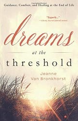 Dreams at the Threshold, by Jeanne Van Bronkhorst