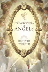 Encyclopedia of Angels, by Richard Webster