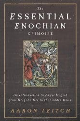 The Essential Enochian Grimoire, by Aaron Leitch