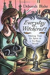 Everyday Witchcraft, by Deborah Blake