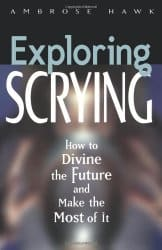 Exploring Scrying, by Ambrose Hawk