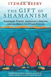 The Gift of Shamanism, by Itzhak Beery