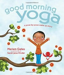 Good Morning Yoga, by Miriam Gates