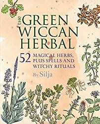 The Green Wiccan Herbal, by Silja