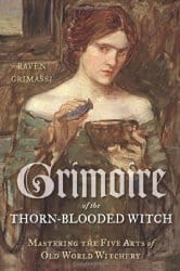 Grimoire of the Thorn-Blooded Witch, by Raven Grimassi
