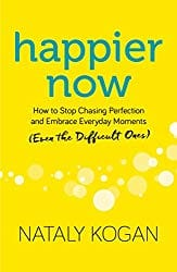 Happier Now, by Nataly Kogan