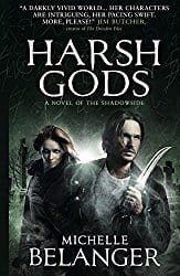 Harsh Gods, by Michelle Belanger