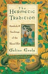 The Hermetic Tradition, by Julius Evola