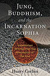 Jung, Buddhism, and the Incarnation of Sophia by Henry Corbin