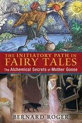 The Initiatory Path in Fairy Tales, by Bernard Rogers