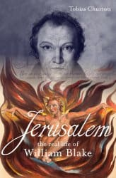 Jerusalem: The Real Life of William Blake, by Tobias Churton