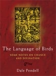 The Language of Birds, by Dale Pendell