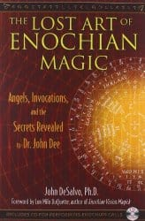 The Lost Art of Enochian Magic, by John DeSalvo