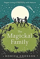 The Magickal Family, by Monica Crosson