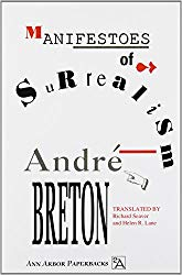 Manifestoes of Surrealism, by Andre Breton