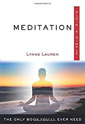 Meditation: Plain and Simple, by Lynne Lauren