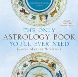 The Only Astrology Book You'll Ever Need, by Joanna Martine Woolfolk