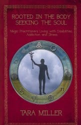 Rooted in the Body, Seeking the Soul, edited by Tara Miller