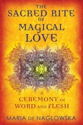 The Sacred Rite of Magical Love, by Maria de Naglowska