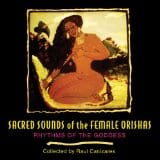 Sacred Sounds of the Female Orishas, collected by Raul Canizares