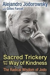 Sacred Trickery and the Way of Kindness, by Alejandro Jodorowsky