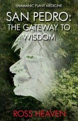San Pedro: The Gateway to Wisdom, by Ross Heaven