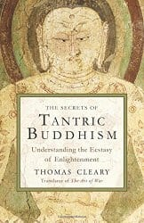 The Secrets of Tantric Buddhism, by Thomas Cleary