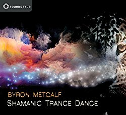 Shamanic Trance Dance, by Byron Metcalf