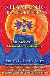 Shamanic Transformations, edited by Itzhak Beery