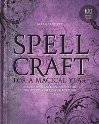 Spellcraft for a Magical Year, by Sarah Bartlett