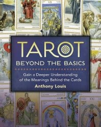 Tarot Beyond the Basics, by Anthony Louis