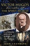 Victor Hugo's Conversations with the Spirit World, by John Chambers