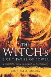 The Witch's Eight Paths of Power, by Lady Sable Aradia